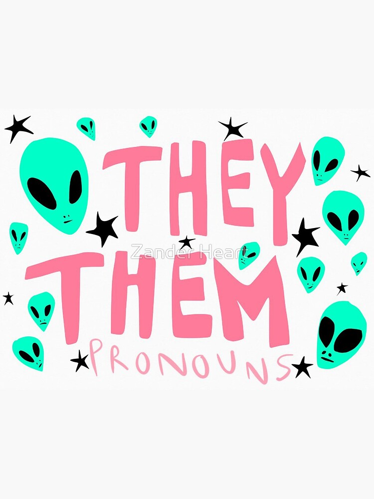 THEY THEM PRONOUNS  by ZanderQueer