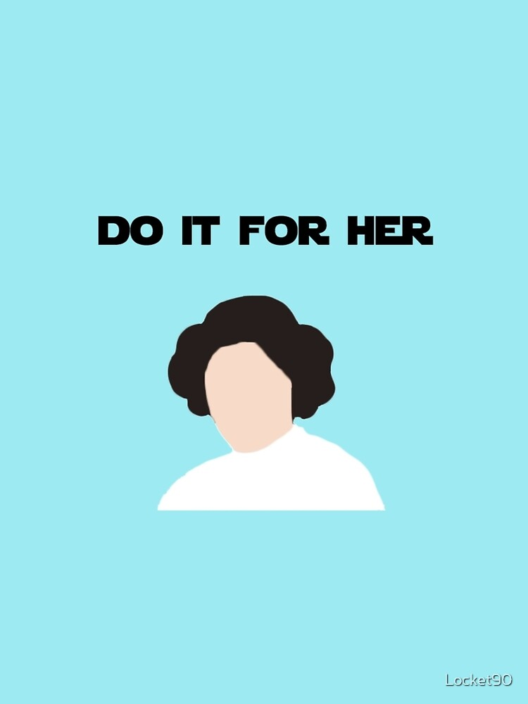 Do It For Her by Locket90