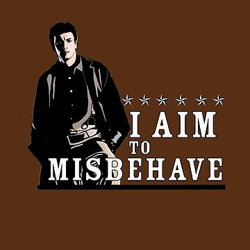 I Aim to Misbehave by she-fi
