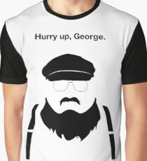 Hurry Up, George Graphic T-Shirt