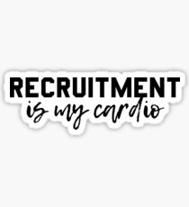 Recruitment is my Cardio Sticker