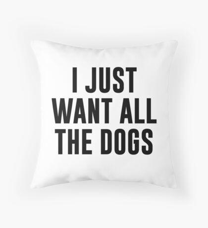 Ich will nur alle Hunde Dekokissen