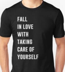 Fall In Love With Taking Care Of Yourself Unisex T-Shirt