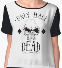 only half dead Chiffon Top