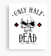 only half dead Canvas Print