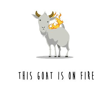 This goat is on fire by Grunger71
