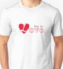 Live in love Unisex T-Shirt