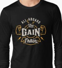 All Aboard The Gain Train Long Sleeve T-Shirt