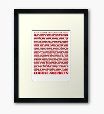 Choose Aberdeen. Framed Print