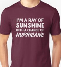 I'm a ray of sunshine with a chance of hurricane T-Shirt