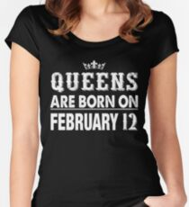 Queens Are Born On February 12 Tailliertes Rundhals-Shirt