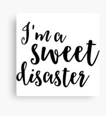 I'm a sweet disaster Canvas Print