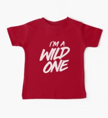 I'm a wild one Baby Tee
