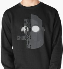 You are what you choose to be (Iron giant) Pullover