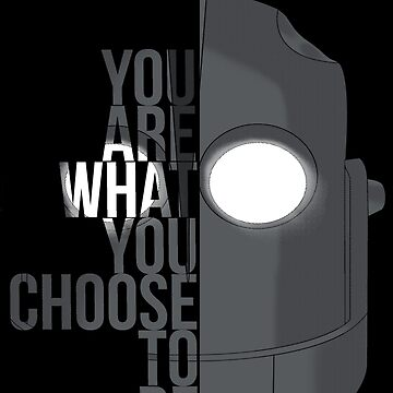 You are what you choose to be (Iron giant) by KarmaMek