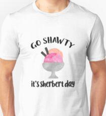 Go Shawty, It's Sherbert Day T-Shirt