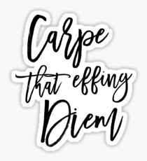 Carpe That Effing Diem Sticker