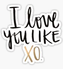 I Love You Like XO Sticker