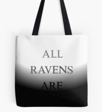 All Ravens Are Black Tote Bag