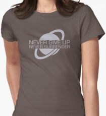 Never Give Up, Never Surrender Womens Fitted T-Shirt