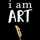 I AM ART - ARTIST quote by deificusArt