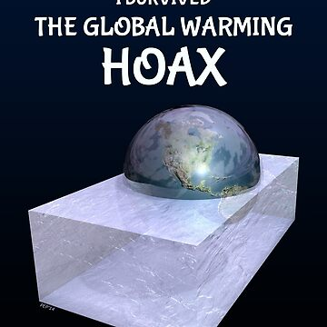 I Survived The Global Warming Hoax by morningdance