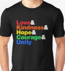 Love & Kindness & Hope & Courage & Unity Unisex T-Shirt