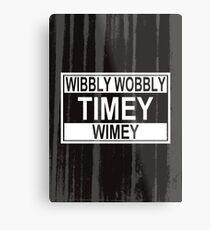 Timey Wimey Metal Print