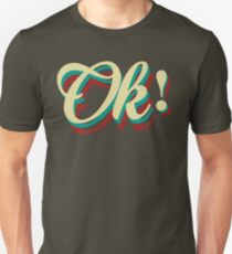 It´s ok! Unisex T-Shirt
