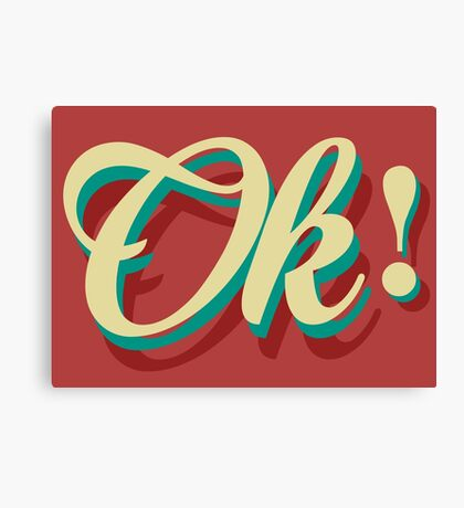 It´s ok! Canvas Print