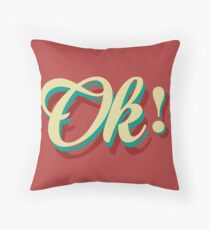 It´s ok! Throw Pillow