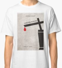 There Will Be Blood Classic T-Shirt