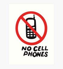 NO CELL PHONES Art Print