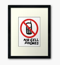 NO CELL PHONES Framed Print