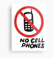 NO CELL PHONES Metal Print