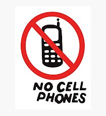 NO CELL PHONES Photographic Print