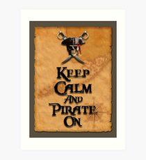 Keep Calm And Pirate On Art Print