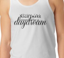 Blank Space - Darling I'm a Nightmare Dressed As A Daydream  Tank Top