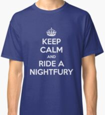 KEEP CALM and RIDE A NIGHTFURY Classic T-Shirt
