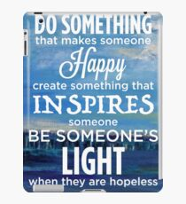 Inspirational Quote: Create Something That Inspires iPad Case/Skin