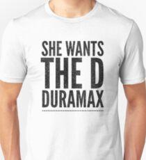 She Wants the D-Duramax Unisex T-Shirt