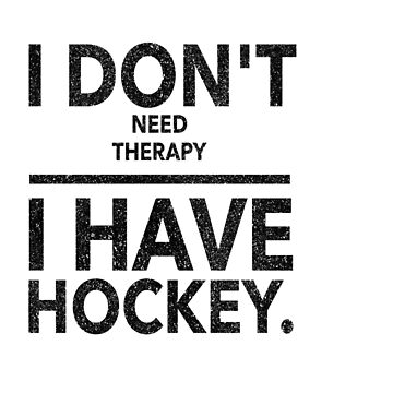 Dont Need Therapy- Hockey by edned
