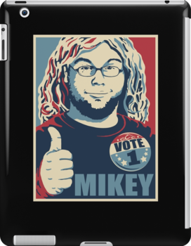 MIKEY For PRESIDENT by R-evolution GFX