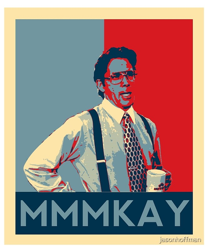 funny office space pictures. Bill Lumbergh Quote Mmmkay Funny Office Space By Jasonhoffman Pictures