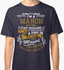 I'm a March women Classic T-Shirt