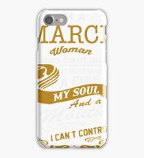 I'm a March women iPhone Case/Skin