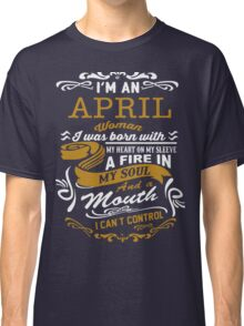 I'm an April women Classic T-Shirt