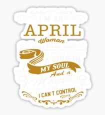 I'm an April women Sticker