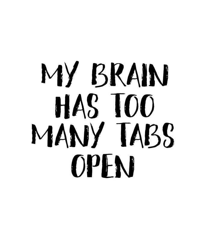 Good My Brain Has Too Many Tabs Open Printable Quote Funny Wall Art Office Wall  Decor Quote