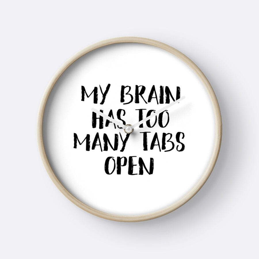 Quotes Wall Art My Brain Has Too Many Tabs Open Printable Quote Funny Wall Art